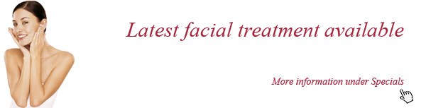 Latest facial treatment available!